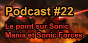 Podcast #22 : Le point sur Sonic Mania et Sonic Forces
